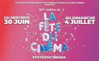 LA FETE DU CINEMA DU MERCREDI 30 JUIN AU DIAMNCHE 4 juillet